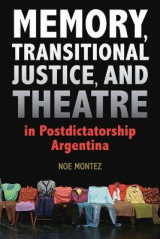 Omslag - Memory, Transitional Justice, and Theatre in Postdictatorship Argentina
