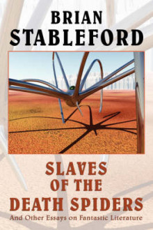 Slaves of the Death Spiders and Other Essays on Fantastic Literature av Brian, Stableford (Innbundet)