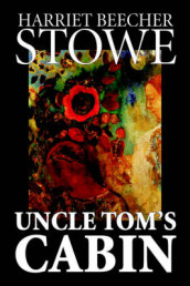 Uncle Tom's Cabin av Stowe (Innbundet)