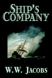 Ship's Company by W. W. Jacobs, Fiction, Short Stories, Sea Stories, Action & Adventure av W W Jacobs (Innbundet)