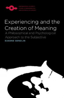 Experiencing and the Creation of Meaning av Eugene T. Gendlin (Heftet)