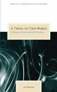 A Thing of This World av Lee Braver (Heftet)
