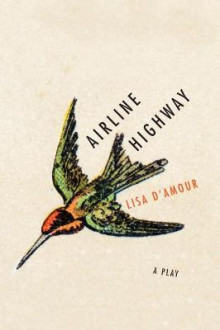 Airline Highway av Lisa D'Amour (Heftet)