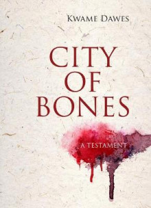 City of Bones av Kwame Dawes (Heftet)
