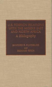 U.S. Foreign Relations with the Middle East and North Africa av Bernard Reich og Sanford R. Silverburg (Innbundet)
