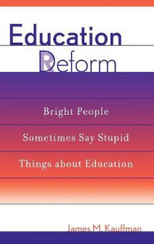 Education Deform av James M. Kauffman (Innbundet)