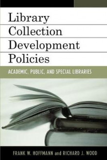 Collection Development Policies av Frank Hoffmann og Richard J. Wood (Heftet)