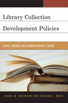 Library Collection Development Policies av Frank Hoffmann og Richard J. Wood (Heftet)