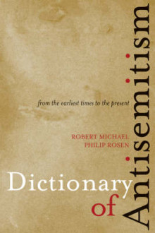 Dictionary of Anti-semitism av Robert Michael og Philip Rosen (Heftet)