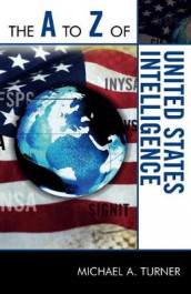 The A to Z of United States Intelligence av Michael A. Turner (Heftet)