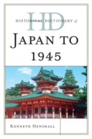 Historical Dictionary of Japan to 1945 av Kenneth G. Henshall (Innbundet)