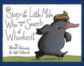 The Story of the Little Mole Who Went in Search of Whodunit av Wolf Erlbruch og Werner Holzwarth (Innbundet)