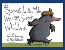 The Story of the Little Mole Who Went in Search of Whodunit av Werner Holzwarth og Wolf Erlbruch (Innbundet)