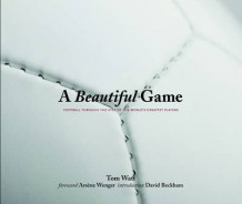 A beautiful game av Tom Watt (Innbundet)