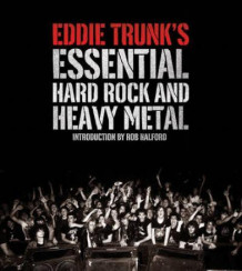 Eddie Trunk's essential hard rock and heavy metal av Eddie Trunk (Heftet)