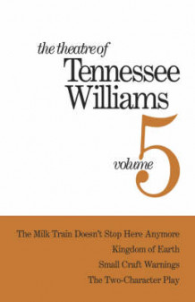The Theatre of Tennessee Williams Volume V: The Milk Train Doesn't Stop Here Anymore, Kingdom of Earth, Small Craft Warnings, The Two-Character Play av Tennessee Williams (Innbundet)