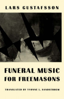 Funeral Music for Freemasons: Novel av Lars Gustafsson (Heftet)
