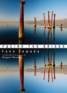 Facing the Bridge av Yoko Tawada (Heftet)