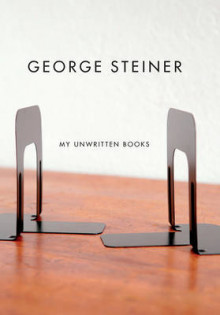 My Unwritten Books av George Steiner (Heftet)