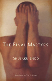 The Final Martyrs av Shusaku Endo (Heftet)