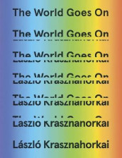 The World Goes On av Laszlo Krasznahorkai (Innbundet)