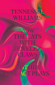 Now the Cats with Jeweled Claws & Other One-Act Plays av Tennessee Williams (Heftet)