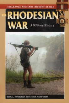 The Rhodesian War av Paul L. Moorcraft og Peter McLaughlin (Heftet)