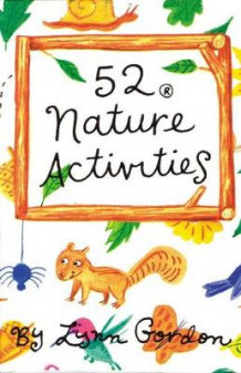 52 Nature Activities av Lynn Gordon (Dagbok)