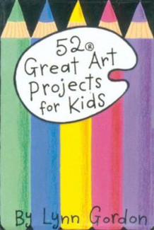 52 Great Art Projects for Kids av Lynn Gordon (Dagbok)
