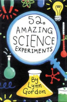 52 Amazing Science Experiments av Lynn Gordon (Dagbok)