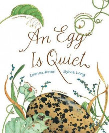 Egg is Quiet av Dianna Aston (Innbundet)