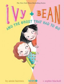 Ivy and Bean and the Ghost That Had to Go av Annie Barrows (Innbundet)