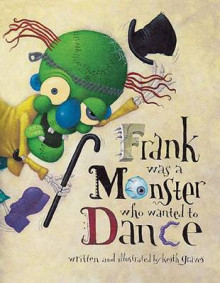 Frank Monster Who Wanted to Dance av Keith Graves (Heftet)