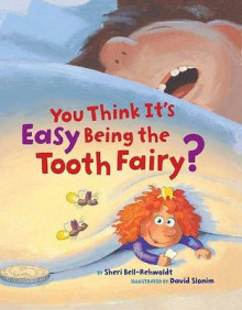 You Think it's Easy Being the Tooth Fairy av Sheri Bell-Rehwoldt og David Slonim (Innbundet)