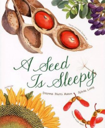 A Seed is Sleepy av Dianna Aston og Sylvia Long (Innbundet)
