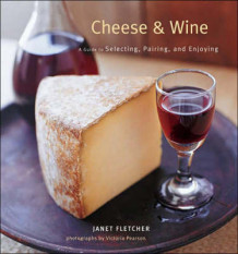Cheese and Wine av Janet Fletcher (Innbundet)
