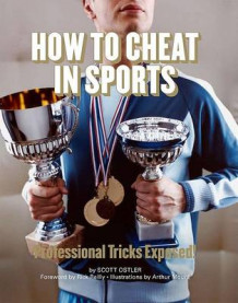 How to Cheat in Sports av Scott Ostler (Heftet)
