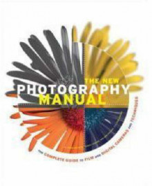 The New Photography Manual av Steve Bavister, Lee Frost og Rod Lawton (Heftet)