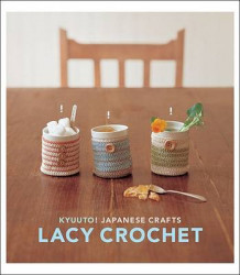 Kyuuto! Japanese Crafts! Lacy Crochet (Heftet)