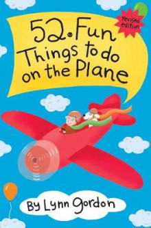 52 Fun Things to Do on the Plane av Lynn Gordon (Dagbok)