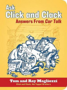 Ask Click and Clack av Tom Magliozzi og Ray Magliozzi (Heftet)
