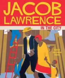 Jacob Lawrence in the City av Susan Goldman Rubin (Pappbok)