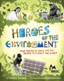 Heroes of the Environment av Harriet Rohmer (Innbundet)