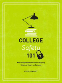 College Safety 101 av Kathleen Baty (Heftet)