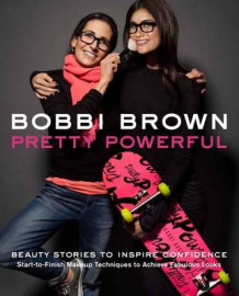 Bobbi Brown's Pretty Powerful av Bobbi Brown (Innbundet)