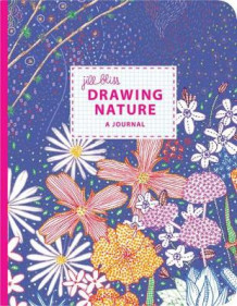 Drawing Nature Journal av Jill Bliss (Andre trykte artikler)