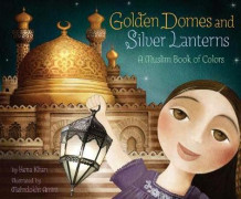 Golden Domes and Silver Lanterns av Hena Khan (Innbundet)