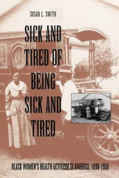 Sick and Tired of Being Sick and Tired av Susan L. Smith (Heftet)