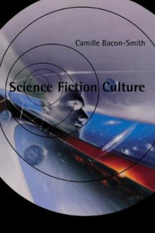 Science Fiction Culture av Camille Bacon-Smith (Heftet)