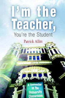 I'm the Teacher, You're the Student av Patrick Allitt (Heftet)